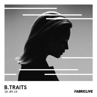 B.Traits - FABRICLIVE Promo Mix