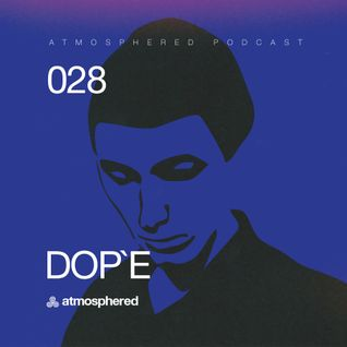 Atmosphered_podcast#028 - DOP`E