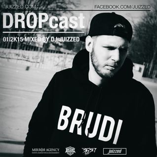 DJ Juizzed x DROPcast 01|2K15