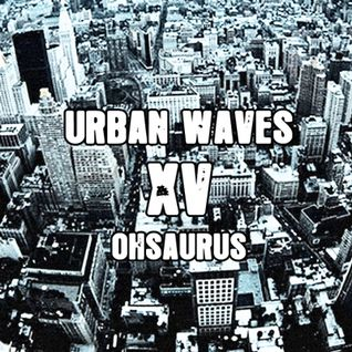 Urban Waves Radio 15 - Ohsaurus