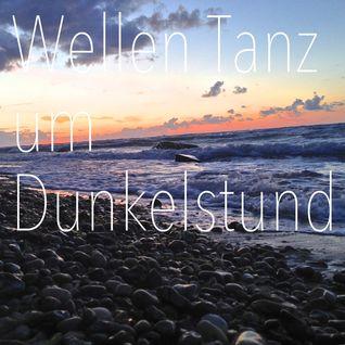 WellenTanz um Dunkelstund