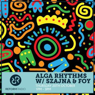 Alga Rhythms w/Szajna & Foy 20th October 2016