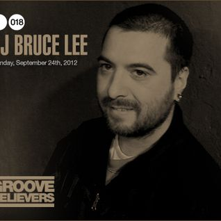 Groove Believers #018: DJ Bruce Lee