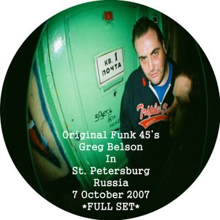 Original Funk 45's - Greg Belson In St. Petersburg, Russia - 7 October 2007 - *FULL SET*