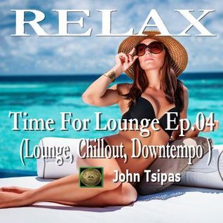 RELAX! Time For Lounge Ep.04