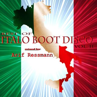 Best of Italo Boot Disco Vol. II mixed by arif ressmann