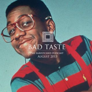 BadTaste: The FarFetched Podcast: August 2013