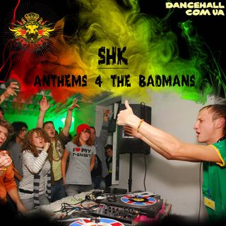 Shk - Anthems 4 The Badmans