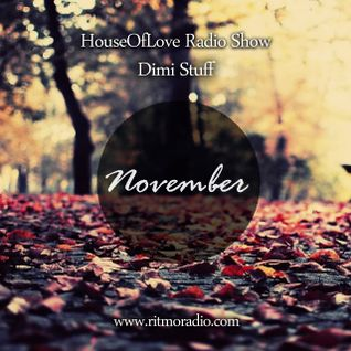 The House Of Love Radio Show by Dimi Stuff 19.11.2015