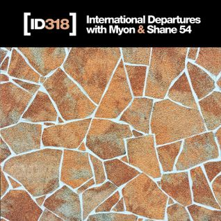 International Departures 318 with Myon & Shane 54