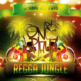 Oneplayz-  Ragga Jungle (Spring Set 2016)