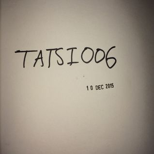 TATSI006: Techno As They Say In.... w/ Bclee