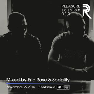Eric Rose & Sodality - Pleasure Session 013