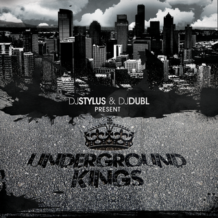 #UndergroundKings 1 by @DJDUBL & @djstylusuk