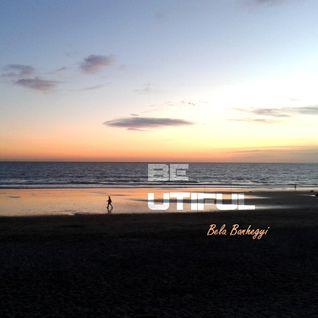 BE UTIFUL by Bela Banhegyi (Guest Mix)