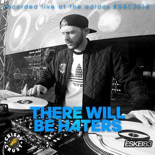 There Will Be Haters (Live Mix @ Adidas GBC2015)