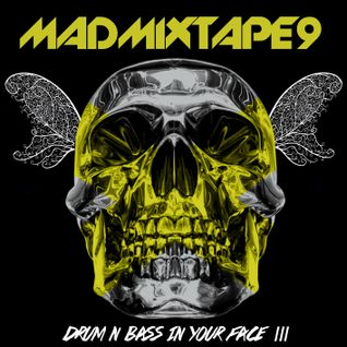 Madmixtape 9 Drum&Bass In Your Face III
