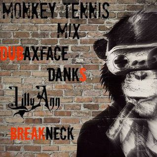 Dubaxface, Danks, LillyAnn, Breakneck (Monkey Tennis Group Mix)