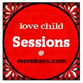 Love Child sessions @ morebass.com 03.02.16