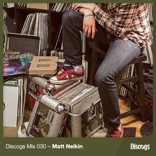 Discogs Mix 30- Matt Nelkin