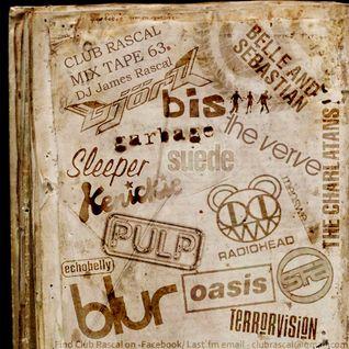 Club Rascal (Britpop) Mix Tape 63