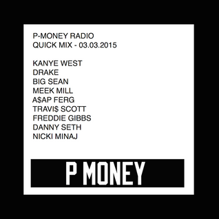 P-Money Radio - Quick Mix 03.03.15 ALL DAY