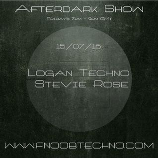 The Afterdark Show ft. Logan Techno 15.07.16 @7pm