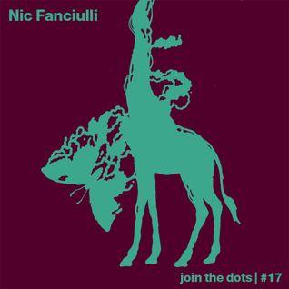 Join The Dots #17 // Nic Fanciulli