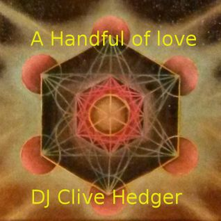 A handful of love mix - DJ Clive Hedger - 6 December 2015