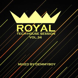 Royal Tech-House Session Vol.34 - Mixed by Demmyboy