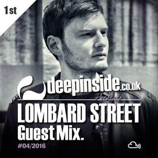 DEEPINSIDE presents LOMBARD STREET (Exclusive Guest Mix)