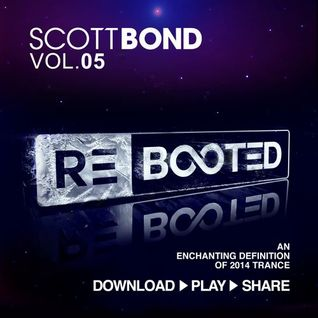 SCOTT BOND - RΞBOOTΞD Vol.05 [DOWNLOAD > PLAY > SHARE!!!]