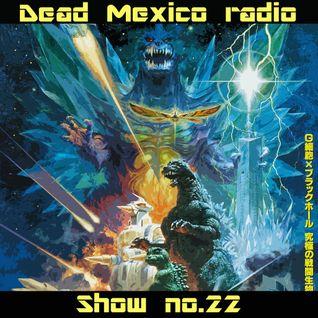 Dead Mexico Radio: Show 22