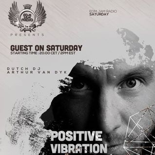Arthur van Dyk - Positive Vibration set on EDM JAM RADIO - January 2015