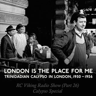 #26 - London Is The Place For Me (Calypso Special)