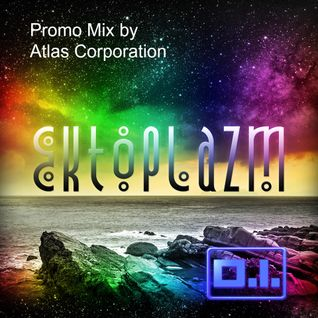ATLAS CORPORATION - Ektoplazm Promo Mix