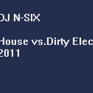 DJ N-SIX - House vs. Dirty Electro 2011