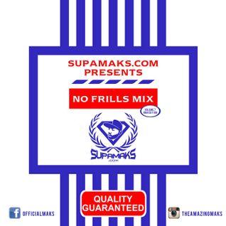 Supamaks.com presents No Frills Mix Vol 7 R&b Edition