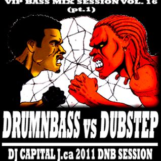 DJ CAPITAL J - VIP BASS MIX #16 (DNBvsDUBSTEP pt.1)