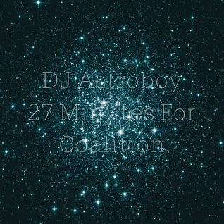 DJ Astroboy - 27 Minutes For Coalition