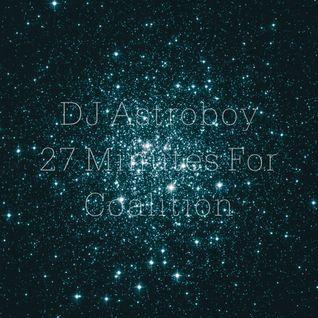 DJ Astroboy - 27 Minutes For Coalition