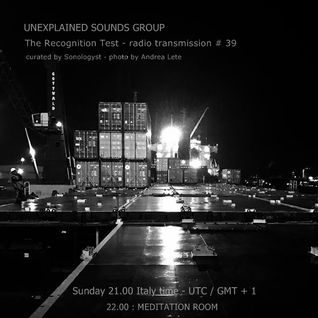 Unexplained Sounds Group - The Recognition Test # 39