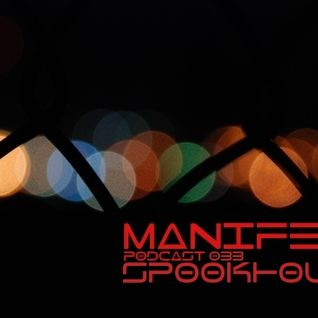 Spookhouse - Manifest Podcast 033