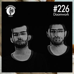 Get Physical Radio #226 mixed by Doomwork