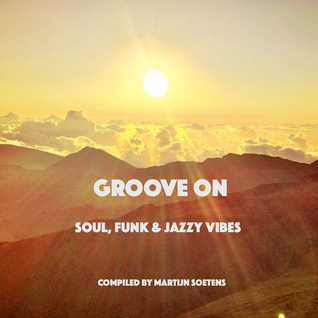 Groove On: Soul, Funk & Jazzy Vibes