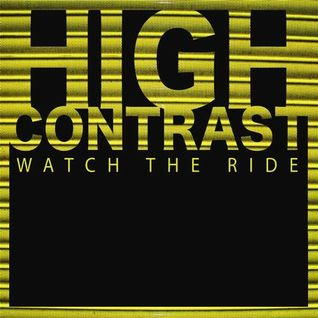 (2008) High Contrast - Watch the Ride