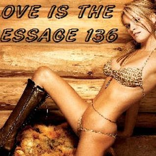Love Is The Message 136