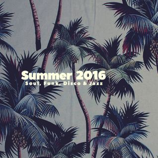 Summer 2016: Soul, Funk, Disco & Jazz