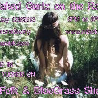 3 Naked Gurlz on the Radio - 05.09.13 The FOLK show