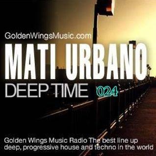 MatiUrbano - DeepTime Radio Show 024@GWM Radio